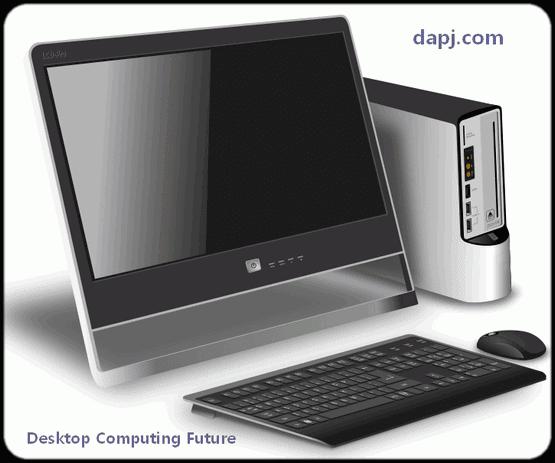 Desktop Computing Future
